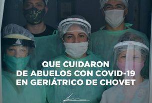 Cuidaron a Abuelos contagiados de Covid en Geriatrico de Chovet